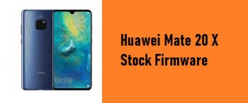 How to Flash Huawei Mate 20 Lite Stock Firmware – All Firmwares
