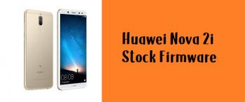 How to Flash Huawei Nova 2i Stock Firmware – All Firmwares