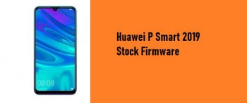 How to Flash Huawei P Smart 2019 Stock Firmware – All Firmwares