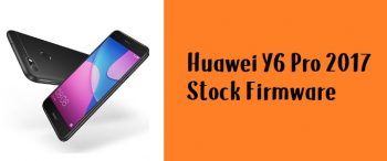 How to Flash Huawei Y6 Pro 2017 Stock Firmware – All Flash File