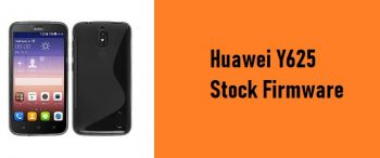 How to Flash Huawei Y625 Stock Firmware – All Firmwares