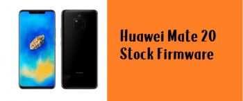 How to Flash Huawei Mate 20 Stock Firmware – All Firmwares