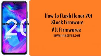 How to Flash Honor 20i Stock Firmware – All Firmwares