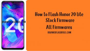 How to Flash Honor 20 lite Stock Firmware – All Firmwares